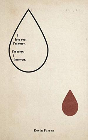 I'm Sorry, I Love You : sorry,, Sorry.:, Sorry., Kevin, Farran