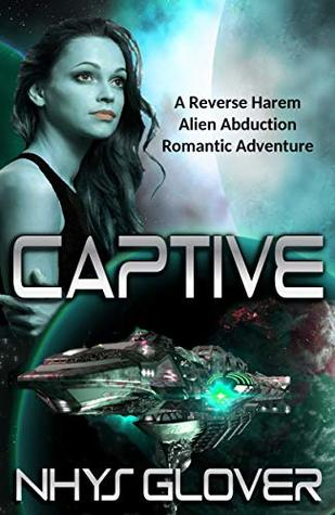 Captive: A Reverse Harem Alien Abduction Romantic Adventure