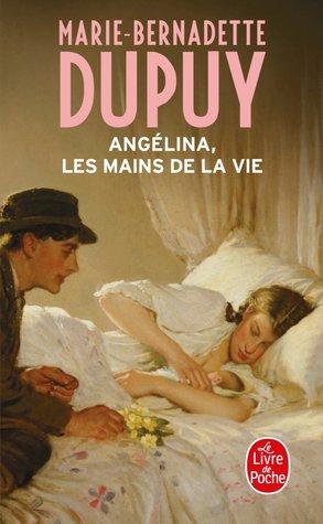 Marie Bernadette Dupuy Livres De Poche : marie, bernadette, dupuy, livres, poche, Mains, (Angélina, Marie-Bernadette, Dupuy