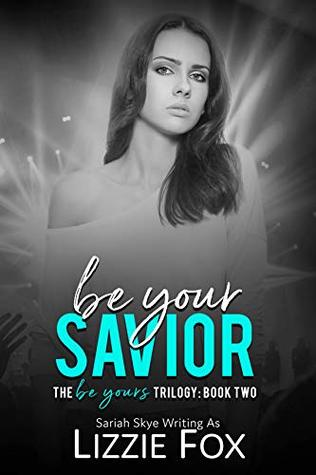 Be Your Savior (The Be Yours Trilogy Book 2)