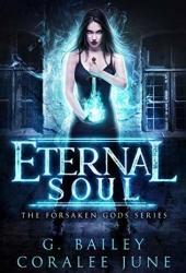 Eternal Soul (The Forsaken Gods, #1)