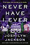 Never Have I Ever by Joshilyn Jackson