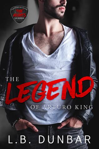 The Legend of Arturo King (Legendary Rock Star, #1)