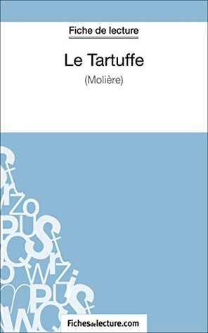 Tartuffe Analyse De L Oeuvre : tartuffe, analyse, oeuvre, Tartuffe, Molière, (Fiche, Lecture):, Analyse, Complète, L'oeuvre, Sophie, Lecomte