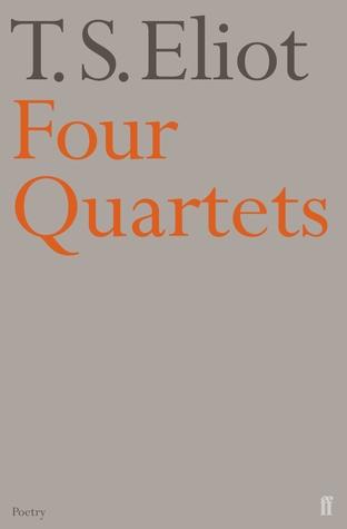Four Quartets by T.S. Eliot