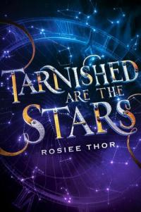 Review: Rosiee Thor – Tarnished are the stars