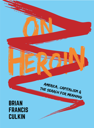 on heroin america capitalism