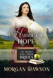 Harriet's Hope (The Alphabet Mail-Order Brides, #8)