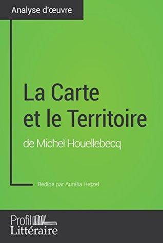 La Carte et le Territoire de Michel Houellebecq (Analyse