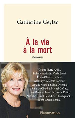 A La Vie A La Mort : Catherine, Ceylac