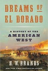 Dreams of El Dorado: A History of the American West