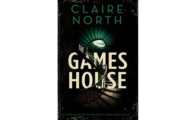 The Gameshouse The Gameshouse 1 3 By Claire North