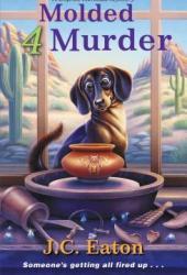Molded 4 Murder (Sophie Kimball Mystery #5)