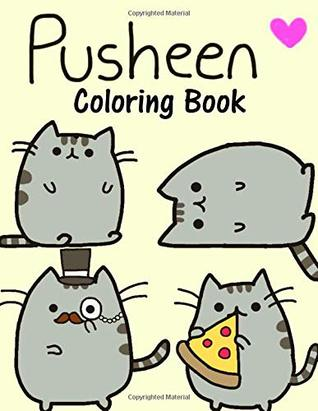 Pusheen Coloring Book This Amazing Coloring Book Will Make Your Kids Happier And Give Them Joy By Jeremy Simpson