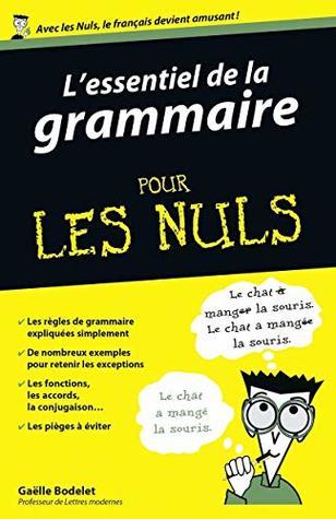 La Grammaire Pour Les Nuls : grammaire, ESSENTIEL, GRAMMAIRE, Gaëlle, BODELET