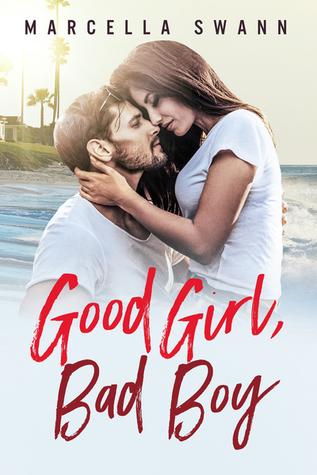 Good Girl Love Bad Boy : Girl,, Marcella, Swann