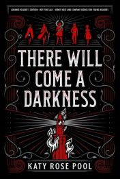 There Will Come a Darkness (Age of Darkness, #1)