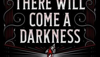 There Will Come a Darkness (The Age of Darkness #1) – Katy Rose Pool