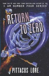 Return to Zero (Lorien Legacies: Reborn #3)