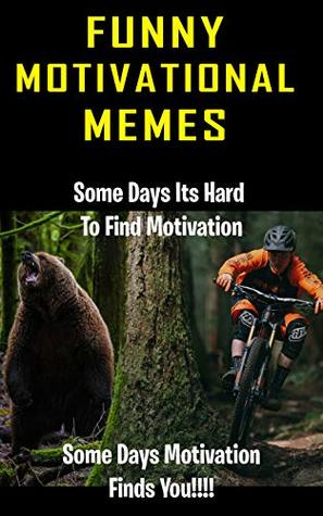 Motivation Meme Funny : motivation, funny, Funny, Motivation, Memes:, Clean, Memes, Dankster