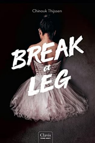 Break a Leg (Truth or Dance #2) – Chinouk Thijssen