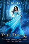 Tales & Dreams by G. Bailey