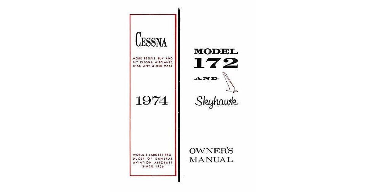 Cessna 172 1974 Skyhawk Owner's Manual: Pilot Operating