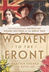 Women to the Front: Australian Women Doctors of the First World War