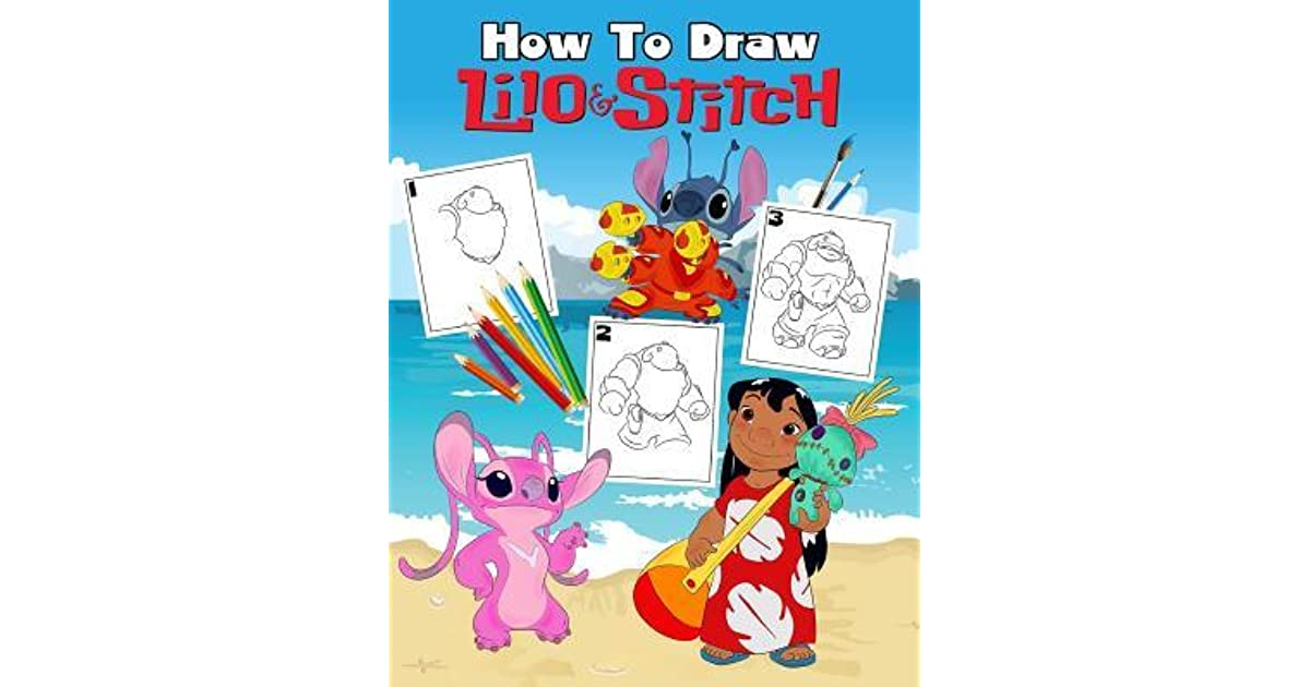 How To Draw Lilo Stitch Learn To Draw Your Favorite Lilo Stitch Easy Step By Step Drawings Lilo Stitch Coloring Book For Adults Kids And Anyone Who Loves Lilo And Stitch