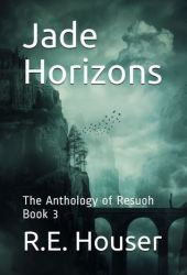 Jade Horizons (Anthology of Resuoh, #3)