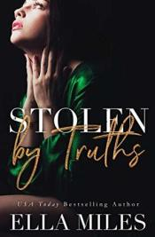 Stolen by Truths by Ella Miles