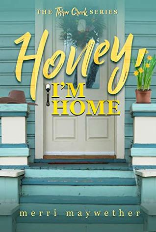 Honey I'm Home by Merri Maywether