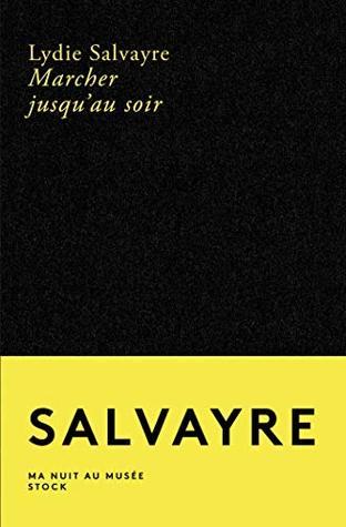 Lydie Salvayre Marcher Jusqu'au Soir : lydie, salvayre, marcher, jusqu'au, Marcher, Jusqu'au, Lydie, Salvayre