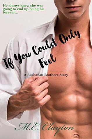 If You Could Only Feel (Buchanan Brothers #3)