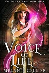 Voice of Life (The Spoken Mage, #4)