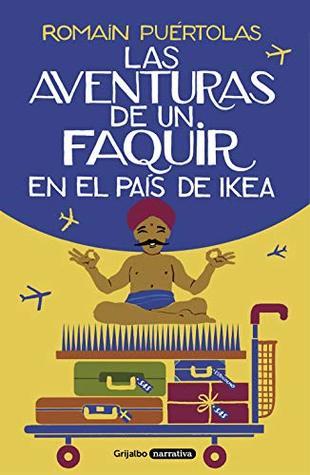 Les Nouvelles Aventures Du Fakir Au Pays D'ikea : nouvelles, aventures, fakir, d'ikea, Nouvelles, Aventures, Fakir, D'Ikea, Romain, Puértolas