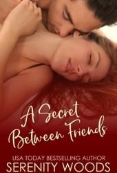A Secret Between Friends (Between the Sheets, #1)