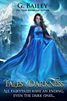 Tales & Darkness by G. Bailey