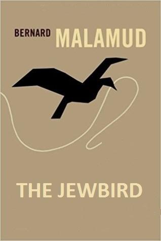 The Jewbird by Bernard Malamud