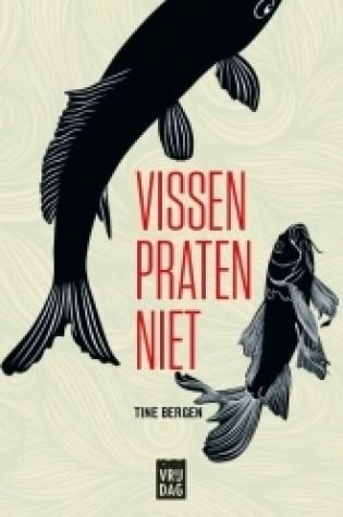 Vissen praten niet – Tine Bergen