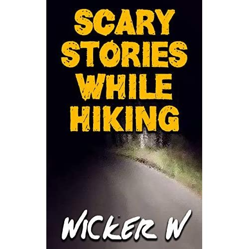 scary stories while hiking