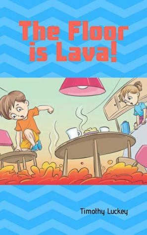 The Floor Is Lava : floor, Floor, Lava!, Timothy, Luckey