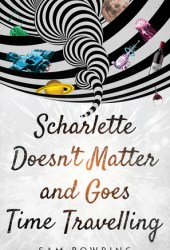 Scharlette Doesn't Matter and Goes Time Travelling