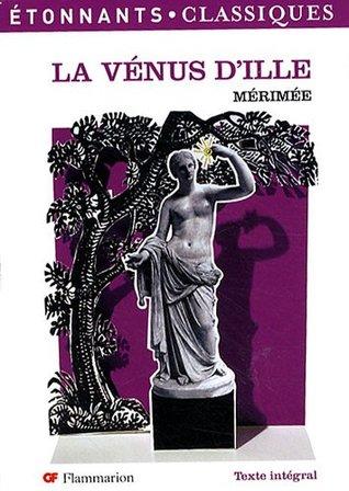 Prosper Mérimée La Vénus D'ille : prosper, mérimée, vénus, d'ille, Venus, D'Ille, Autres, Contes, Fantastiques, Prosper, Mérimée