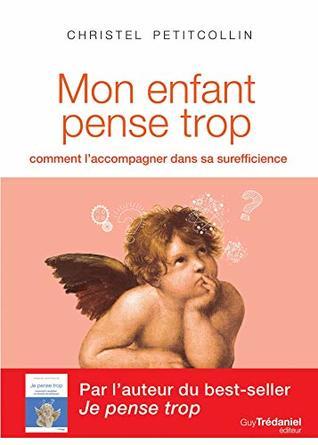 Christel Petitcollin Je Pense Trop : christel, petitcollin, pense, Enfant, Pense, Comment, L'accompagner, Surefficience, Christel, Petitcollin