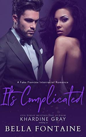 It's Complicated: A Fake Fiancée Interracial Romance