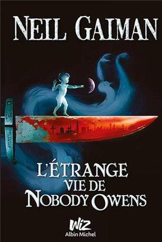 L étrange Vie De Nobody Owens : étrange, nobody, owens, L'étrange, Nobody, Owens, Gaiman