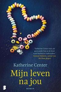 Recensie: Katherine Center – Mijn Leven Na Jou