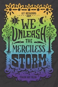 We Unleash the Merciless Storm (We Set the Dark on Fire, #2)
