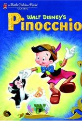Walt Disney's Pinocchio (A Little Golden Book Classic)